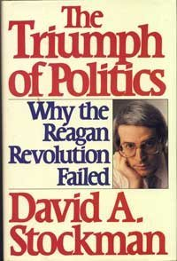 The Triumph of Politics by David A. Stockman