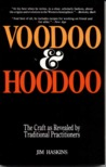 Voodoo and Hoodoo: The Craft as Revealed by Traditional Practitioners