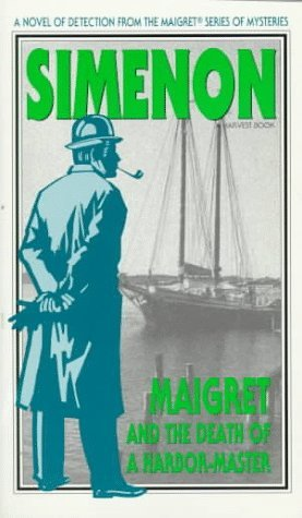 Maigret and the Death of a Harbor-Master by Georges Simenon