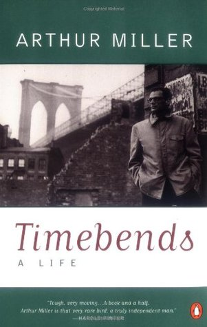 Timebends by Arthur Miller