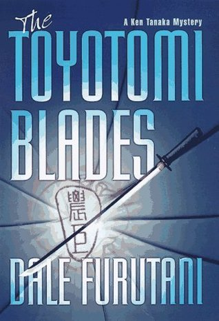 The Toyotomi Blades by Dale Furutani