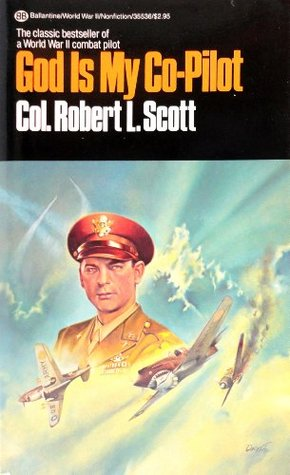God Is My Co-Pilot by Robert Lee Scott