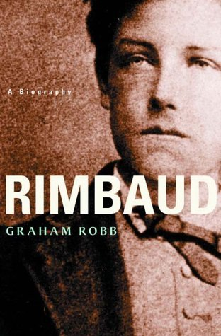 Rimbaud by Graham Robb