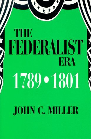 The Federalist Era 1789-1801
