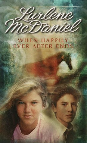 When Happily Ever After Ends by Lurlene McDaniel