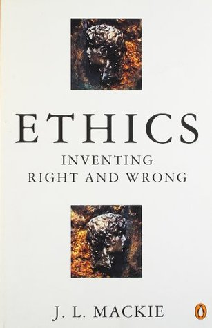 Ethics by J.L. Mackie