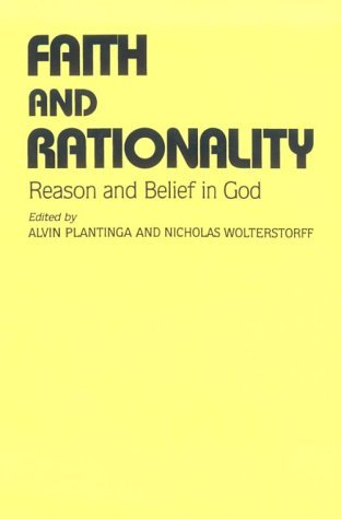 Faith & Rationality: Reason & Belief in God