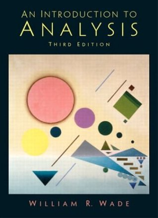 Introduction to Analysis by William R. Wade