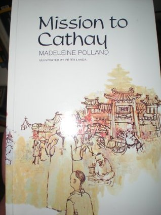 Mission to Cathay by Madeleine A. Polland
