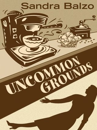 Uncommon Grounds by Sandra Balzo