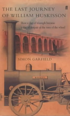 The Last Journey of William Huskisson by Simon Garfield