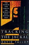Tracking the Jackal: The Search for Carlos, the World's Most Wanted Man