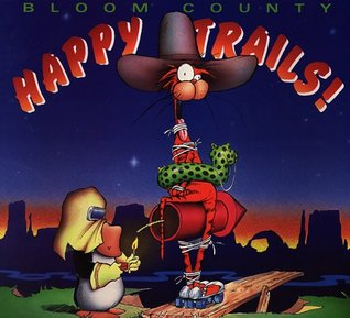 Happy Trails by Berkeley Breathed