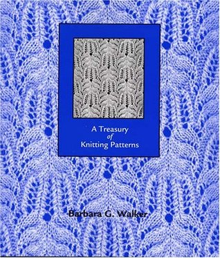 A Treasury of Knitting Patterns by Barbara G. Walker