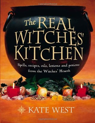 The Real Witches' Kitchen by Kate West