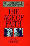 The Age of Faith (Story of Civilization, #4)