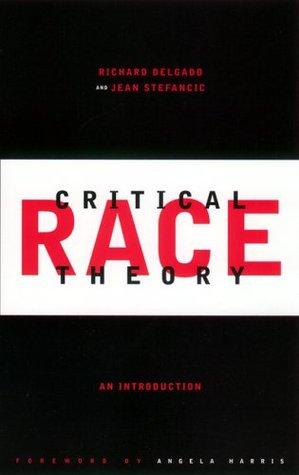 Critical Race Theory by Richard Delgado