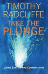 Take the Plunge: Living Baptism and Confirmation