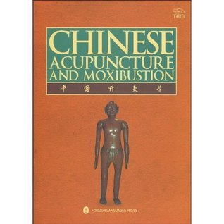 Chinese Acupuncture and Moxibustion (Third Edition 2010)