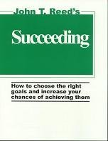 Succeeding: How to Choose the Right Goals and Increase Your Chances of Achieving Them