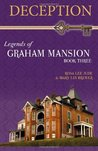 Deception: Legends of Graham Mansion Book Three (Volume 3)
