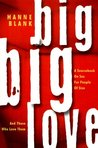 Big Big Love: A Sourcebook on Sex for People of Size and Those Who Love Them