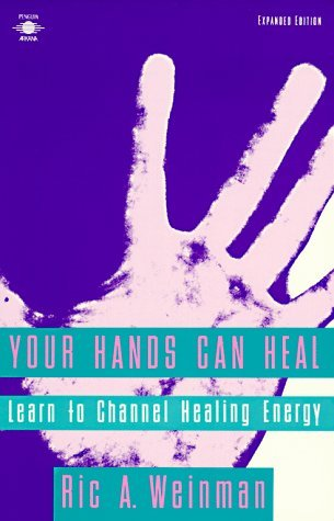 Your Hands Can Heal by Ric A. Weinman