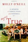 Mostly True: A Memoir of Family, Food, and Baseball