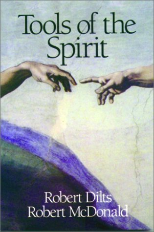 Tools of the Spirit by Robert Dilts