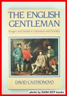 The English Gentleman: Images and Ideals in Literature and Society
