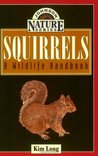 Squirrels: A Wildlife Handbook