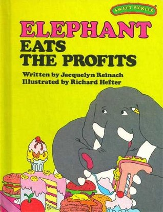 Elephant Eats the Profits (Sweet Pickles Series)