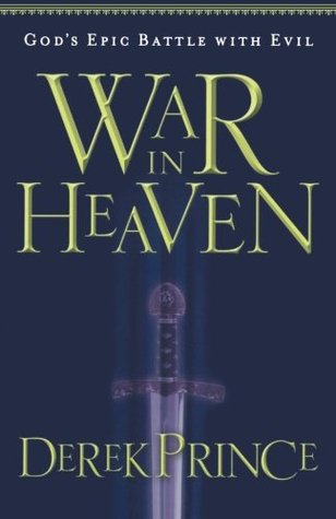 War in Heaven by Derek Prince