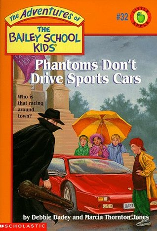Phantoms Don't Drive Sports Cars by Debbie Dadey