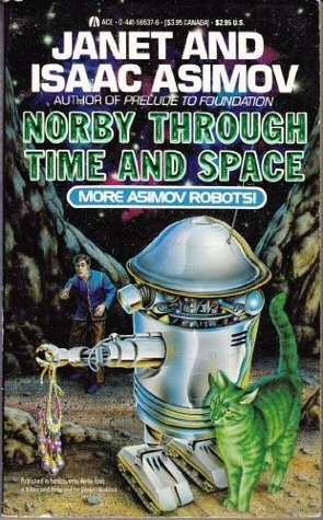 Norby Through Time and Space by Janet Asimov