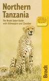 Northern Tanzania: The Bradt Safari Guide with Kilimanjaro and Zanzibar