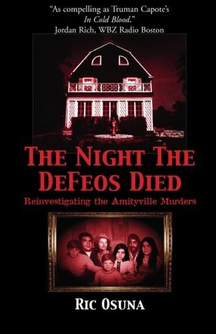 The Night the Defeos Died: Reinvestigating the Amityville Murders
