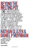 Beyond the Melting Pot by Nathan Glazer