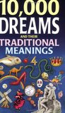 10, 000 Dreams and Their Traditional Meanings