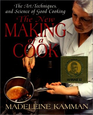The New Making of a Cook by Madeleine Kamman