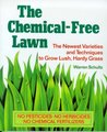 The Chemical-Free Lawn: The Newest Varieties and Techniques to Grow Lush, Hardy Grass