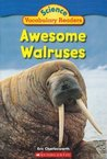 Awesome Walruses (Science Vocabulary Reader)