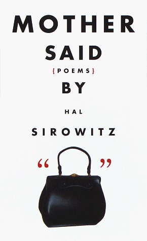 Mother Said by Hal Sirowitz