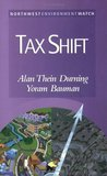 Tax Shift: How to Help the Economy, Improve the Environment, and Get the Tax Man Off Our Backs (New Report)