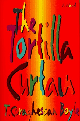 Tortilla Curtain by T.C. Boyle