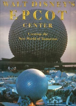 Walt Disney's Epcot Center by Richard R. Beard