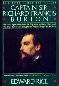 Captain Sir Richard Francis Burton by Edward Rice