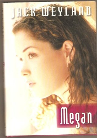 Megan by Jack Weyland