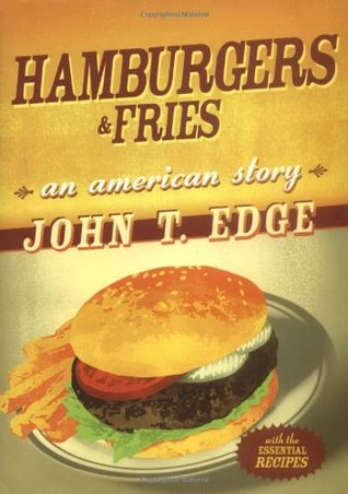 Hamburgers and Fries by John T. Edge