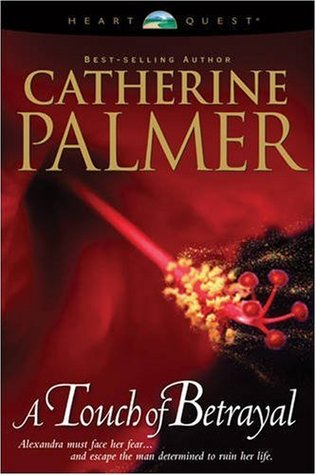 A Touch of Betrayal by Catherine   Palmer